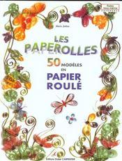 Paperolles : Cinquante Modeles En Papier Roule - Intérieur - Format classique