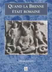 Quand la Brenne était romaine - Couverture - Format classique