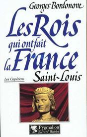 Les rois qui ont fait la France ; les Capétiens ; Saint Louis - Intérieur - Format classique