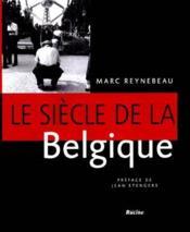 Le siècle de la Belgique - Couverture - Format classique