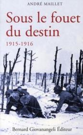 Sous le fouet du destin 1915-1916 - Couverture - Format classique