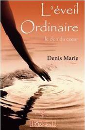 Eveil Ordinaire - Le Don Du C Ur, (L ) - Intérieur - Format classique