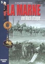 Histoire & Collections - La Marne, Von Kluck attaque - Intérieur - Format classique