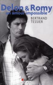 Delon & Romy ; un amour impossible - Couverture - Format classique