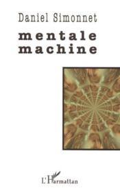 Mentale Machine - Couverture - Format classique