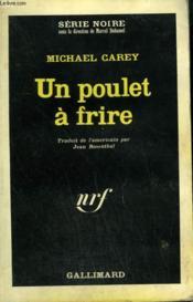 Un Poulet A Frire. Collection : Serie Noire N° 1020 - Couverture - Format classique
