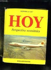 Hoy. Perspectiva Economica. Espagnol Economique. Classes De Second Cycle Bg Hotellerie Tourisme. - Couverture - Format classique