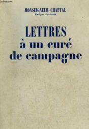 Lettres A Un Cure De Campagne. - Couverture - Format classique