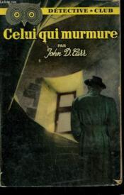 Celui Qui Murmure. Collection Detective Club N° 77 - Couverture - Format classique