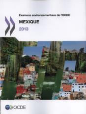 Examens environnementaux de l'OCDE : Mexique 2013 - Couverture - Format classique