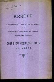 Arrete Du Commissaire Resident General De La Republique Francaise Au Maroc Reglementant Le Statut Du Corps De Controle Civil Au Maroc (Plaquette). - Couverture - Format classique