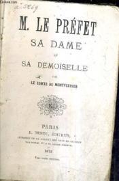 M.Le Prefet Sa Dame Et Sa Demoiselle. - Couverture - Format classique