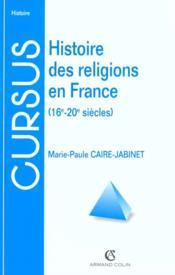 Histoire des religions en france - 16e-20e siecles - Couverture - Format classique
