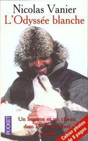 L'odyssée blanche. un homme et ses chiens dans le Grand Nord canadien, cahier photos de 8 pages - Intérieur - Format classique