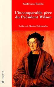 L'incomparable père du président Wilson - Couverture - Format classique