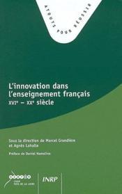 L'innovation dans l'enseignement francais XVI - XX siècle - Couverture - Format classique