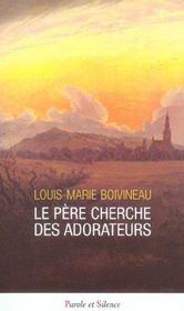 Pere Cherche Des Adorateurs - Intérieur - Format classique