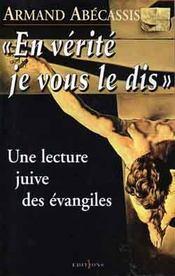 En verité je vous le dis ; une lecture juive des évangiles - Intérieur - Format classique