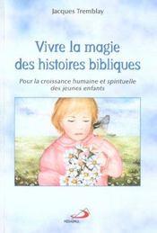 Vivre La Magie Des Histoires Bibliques - Intérieur - Format classique