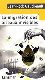La migration des oiseaux invisibles - Couverture - Format classique