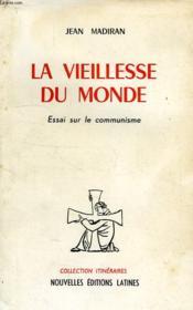 La Vieillese Du Monde, Essai Sur Le Communisme - Couverture - Format classique