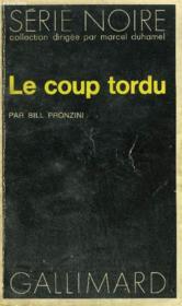 Collection : Serie Noire N° 1503 Le Coup Tordu - Couverture - Format classique