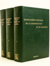 Encyclopédie pratique de la construction et du bâtiment (3 Tomes - Complet) - Couverture - Format classique