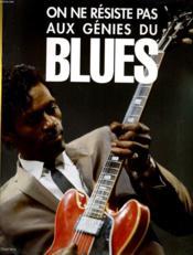 On Ne Resiste Pas Aux Genies Du Blues - Couverture - Format classique