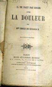 Il Ne Faut Pas Jouer Avec La Douleur - Nouvelle Edition. - Couverture - Format classique