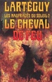 Le Cheval De Feu T.2 - Couverture - Format classique