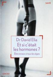 Et si c'etait les hormones? - Couverture - Format classique