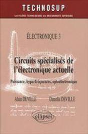 Electronique 3 Circuits Specialises De L'Electronique Actuelle Puissance Hyperfrequences - Couverture - Format classique