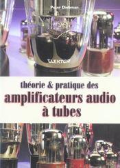 Theorie et pratique des amplificateurs audio a tubes. - Intérieur - Format classique