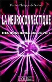 La neuroconnectique ; neuroscience de l'éveil - Couverture - Format classique
