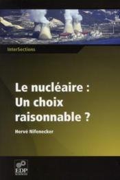 Le nucléaire, un choix raisonnable - Couverture - Format classique