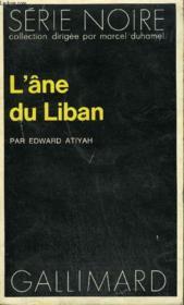 Collection : Serie Noire N° 1649 L'Ane Du Liban - Couverture - Format classique