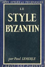 Le Style Byzantin - Couverture - Format classique
