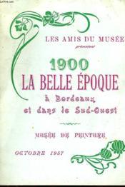 1900, La Belle Epoque A Bordeaux Et Dans Le Sud-Ouest, Musee De Peinture - Couverture - Format classique