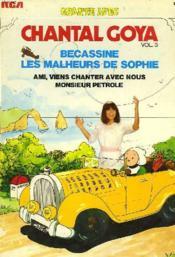 Chante Avec Chantal Goya Volume 3. Becassine / Les Malheurs De Sophie / Ami, Viens Chanter Avec Nous Monsieur Petrole. + Disque De 45 Tours - Couverture - Format classique