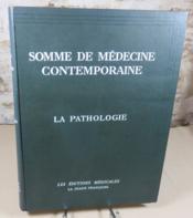 Somme de médecine contemporaine. La pathologie. - Couverture - Format classique