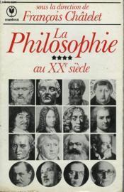LA PHILOSOPHIE AU XXe SIECLE - TOME 4 - Couverture - Format classique