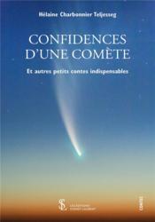 Confidences d'une comète et autres petits contes indispensables - Couverture - Format classique