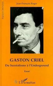 Gaston Criel : Du Surrealisme A L'Underground - Intérieur - Format classique