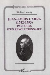 Jean-Louis Carra 1742-1793 ; Parcours D'Un Revolutionnaire - Intérieur - Format classique