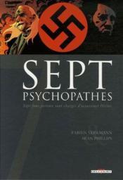 Sept psychopathes ; sept fous furieux sont chargés d'assassiner Hitler - Couverture - Format classique