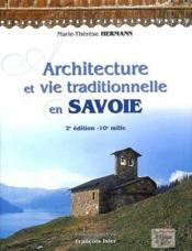 Architecture et vie traditionnelle en Savoie (2e édition) - Couverture - Format classique