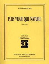 Plus vraie que nature - Couverture - Format classique