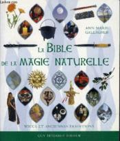 La bible de la magie naturelle ; wicca et anciennes traditions - Couverture - Format classique