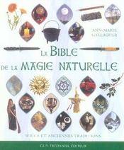 La bible de la magie naturelle ; wicca et anciennes traditions - Intérieur - Format classique