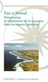 Eau Et Littoral. Preservation Et Valorisation De La Ressource Dans Les Espaces Insulaires - Couverture - Format classique